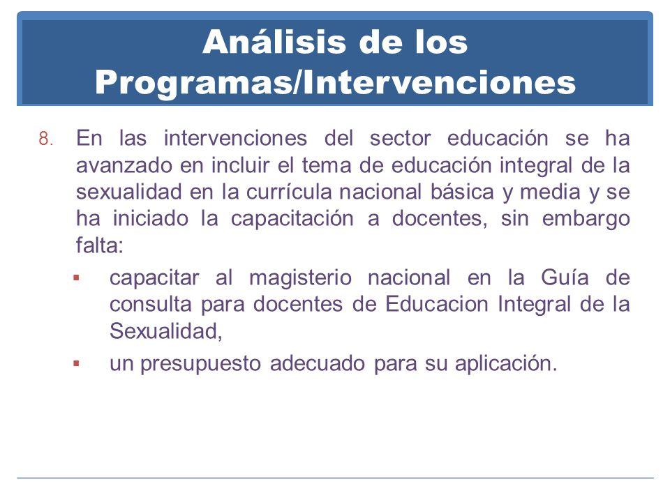 Análisis de los Programas/Intervenciones 8. En las intervenciones del sector educación se ha avanzado en incluir el tema de educación integral de la s