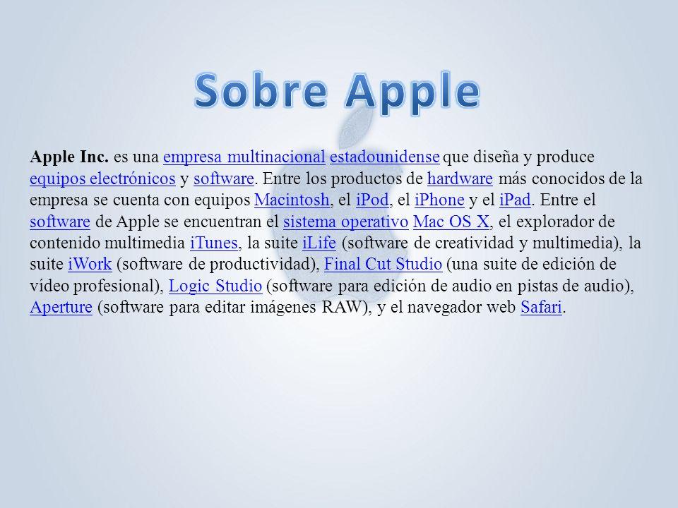 Apple Inc. es una empresa multinacional estadounidense que diseña y produce equipos electrónicos y software. Entre los productos de hardware más conoc