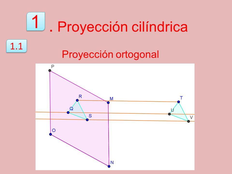 Proyección ortogonal 1 1 1.1. Proyección cilíndrica