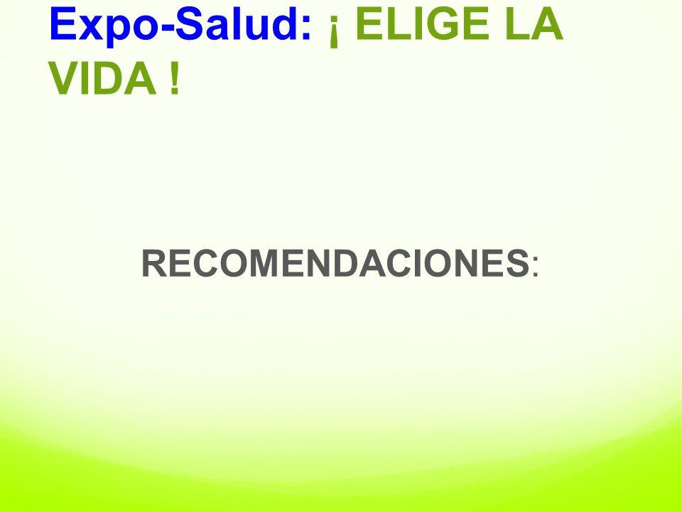 RECOMENDACIONES: Expo-Salud: ¡ ELIGE LA VIDA !
