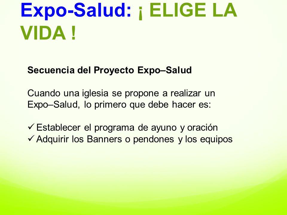 Secuencia del Proyecto Expo–Salud Cuando una iglesia se propone a realizar un Expo–Salud, lo primero que debe hacer es: Establecer el programa de ayun