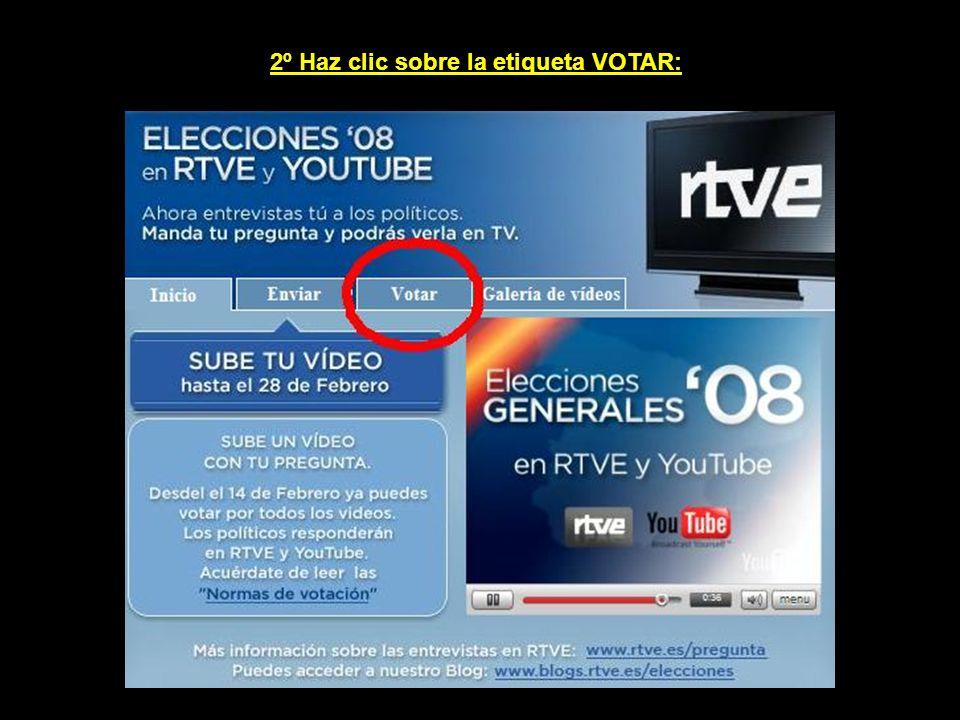 TUTORIAL PARA REALIZAR LA VOTACIÓN 1º Accede al siguiente enlace: http://es.youtube.com/elecciones08