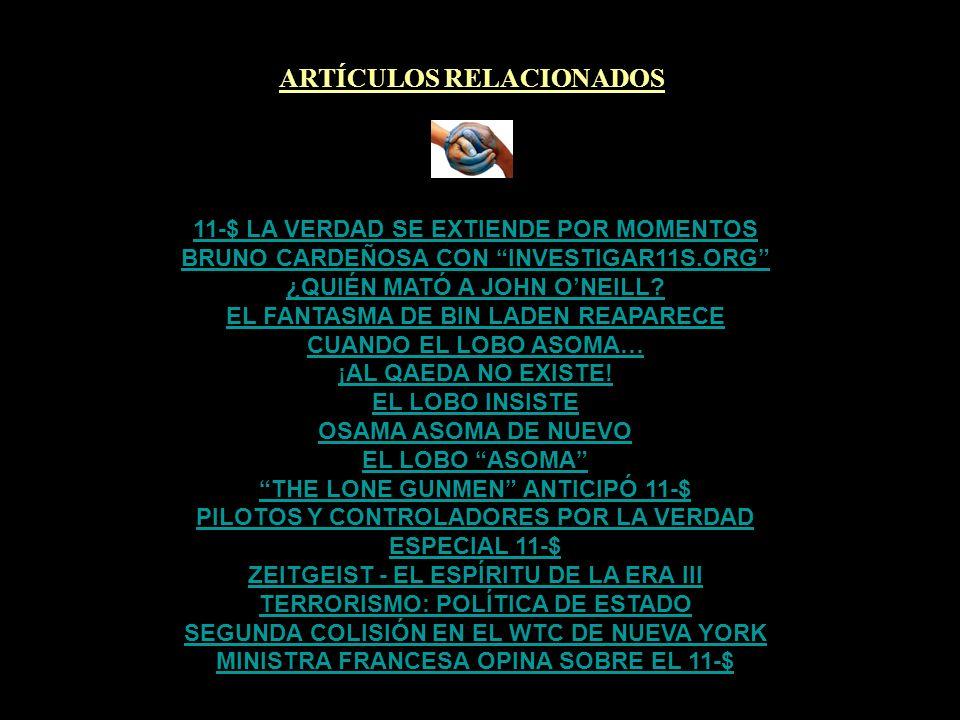 ARTÍCULOS RELACIONADOS 11-S CUESTIONADO EN EL PARLAMENTO DE JAPÓN II LA TERRORÍA OFICIAL DEL 11-S SE DESMORONA BENAZIR BHUTTO: INCÓMODA VOZ ¿QUÉ PASÓ REALMENTE EN LA MINOT AIR BASE.