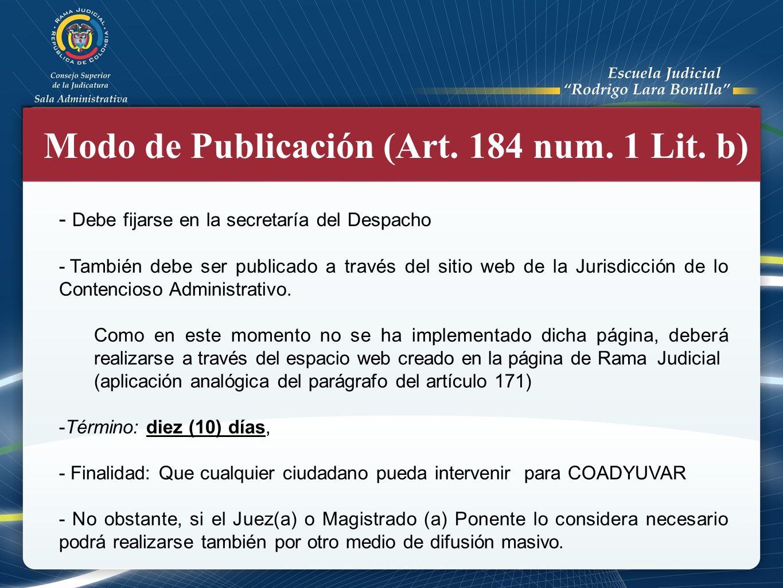 Modo de Publicación (Art. 184 num. 1 Lit. b) - Debe fijarse en la secretaría del Despacho - También debe ser publicado a través del sitio web de la Ju