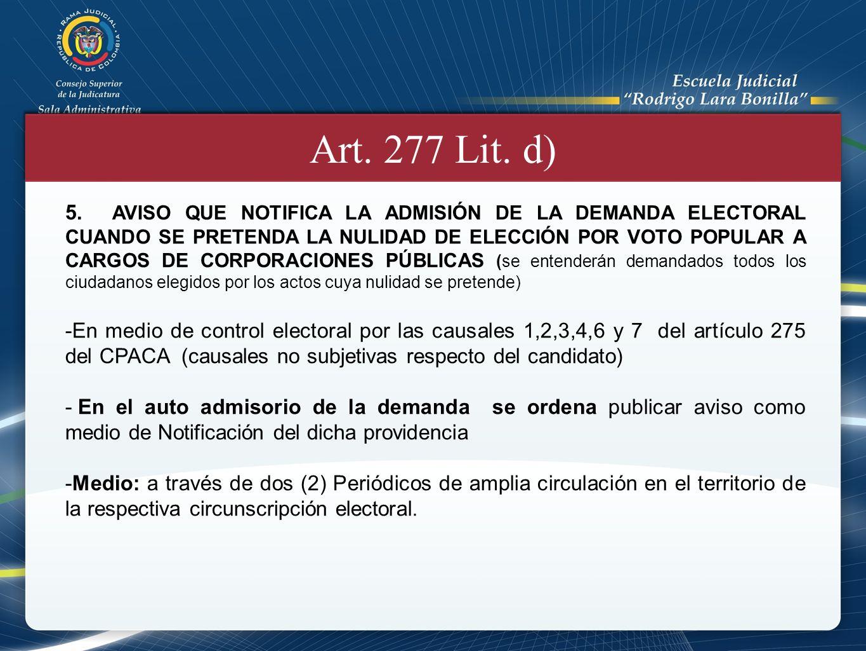 Art. 277 Lit. d) 5. AVISO QUE NOTIFICA LA ADMISIÓN DE LA DEMANDA ELECTORAL CUANDO SE PRETENDA LA NULIDAD DE ELECCIÓN POR VOTO POPULAR A CARGOS DE CORP
