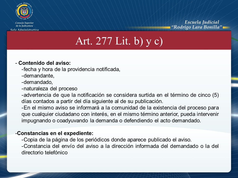Art. 277 Lit. b) y c) - Contenido del aviso: -fecha y hora de la providencia notificada, -demandante, -demandado, -naturaleza del proceso -advertencia