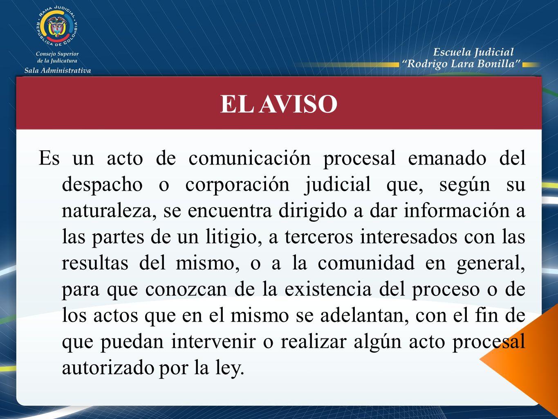 Es un acto de comunicación procesal emanado del despacho o corporación judicial que, según su naturaleza, se encuentra dirigido a dar información a la