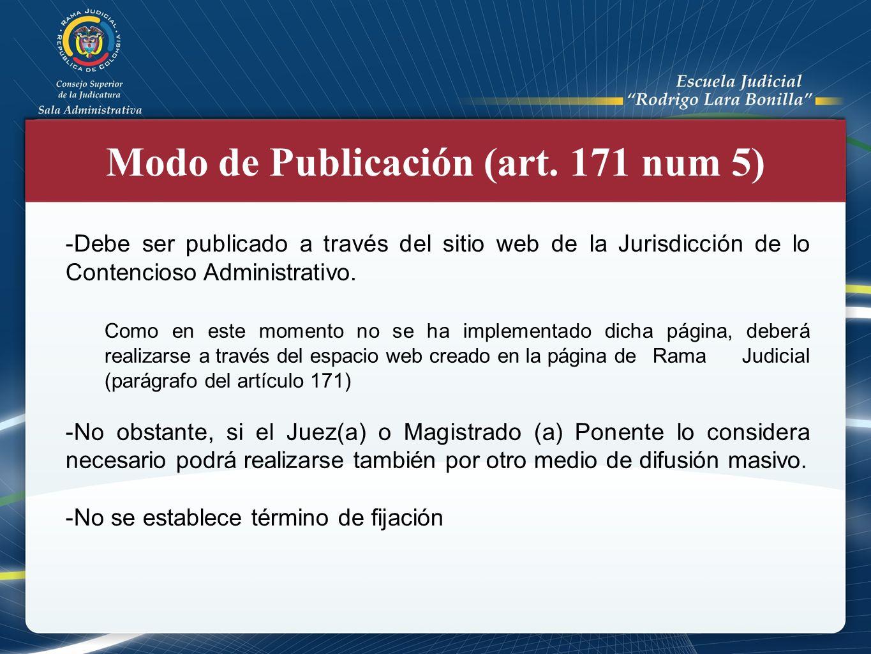 Modo de Publicación (art. 171 num 5) -Debe ser publicado a través del sitio web de la Jurisdicción de lo Contencioso Administrativo. Como en este mome
