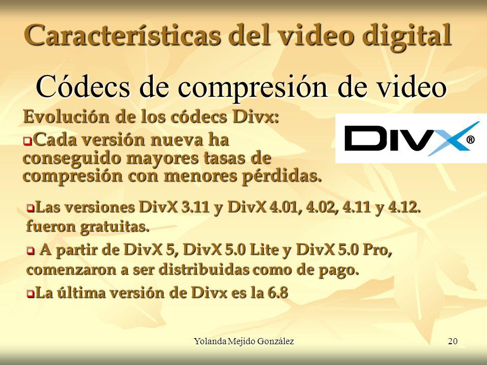 Yolanda Mejido González 20 Características del video digital 2 Códecs de compresión de video Evolución de los códecs Divx: Cada versión nueva ha conse