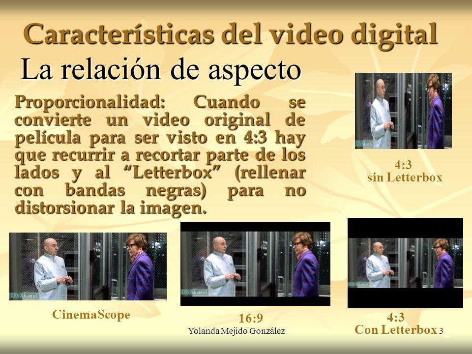 Yolanda Mejido González 24 Características del video digital 2 Códecs de compresión de video http://www.videolan.org/developers/x264.html VideoLan es un programa reproductor de video libre y con una gran cantidad de códecs integrados.