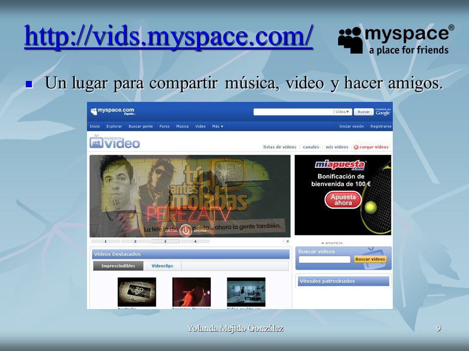 Yolanda Mejido González9 Un lugar para compartir música, video y hacer amigos. Un lugar para compartir música, video y hacer amigos. http://vids.myspa