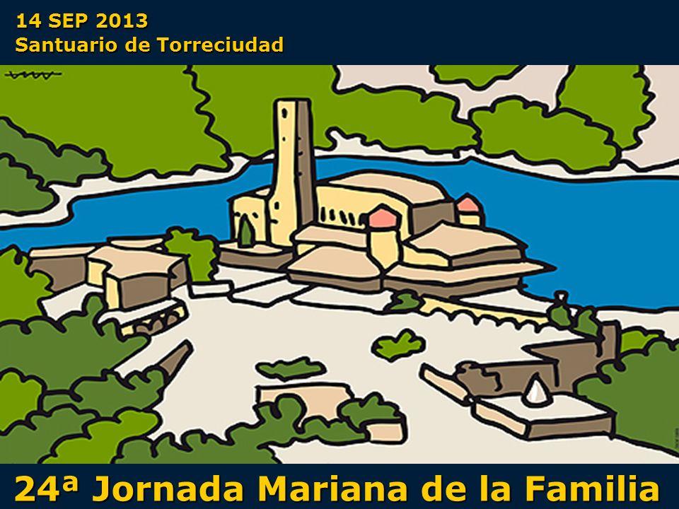 24ª Jornada Mariana de la Familia 14 SEP 2013 Santuario de Torreciudad