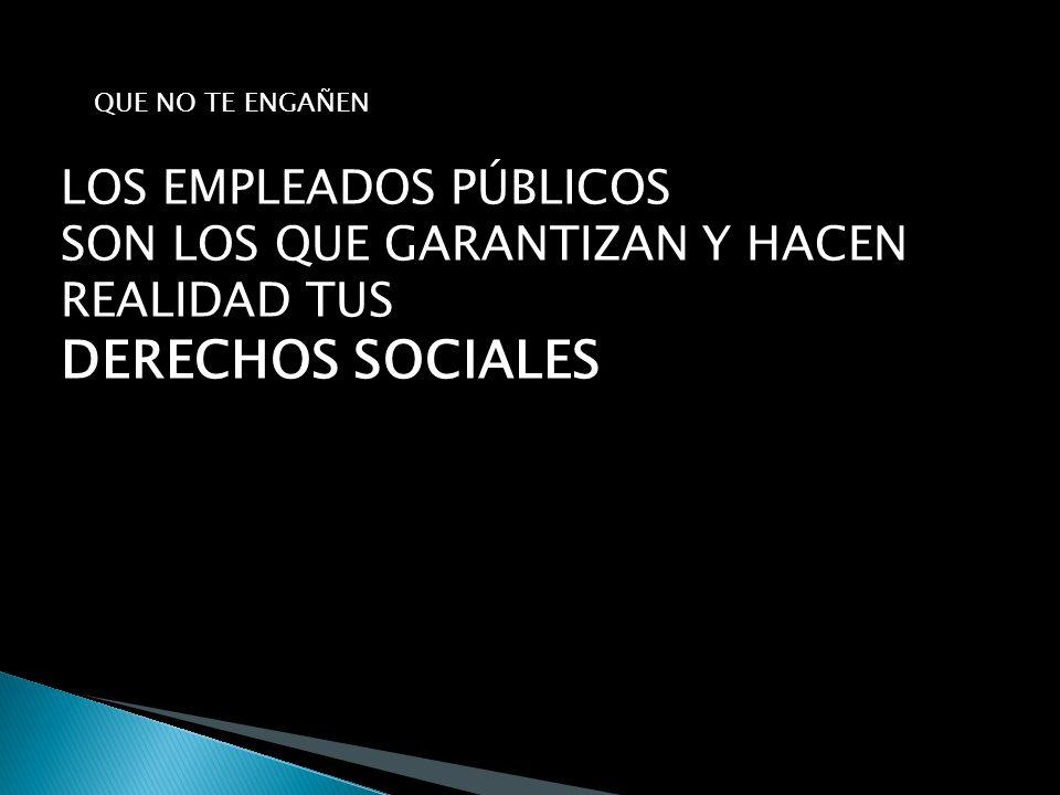 Si queremos unos Servicios Públicos objetivos, neutrales, independientes, es imprescindible la estabilidad en los empleados públicos.