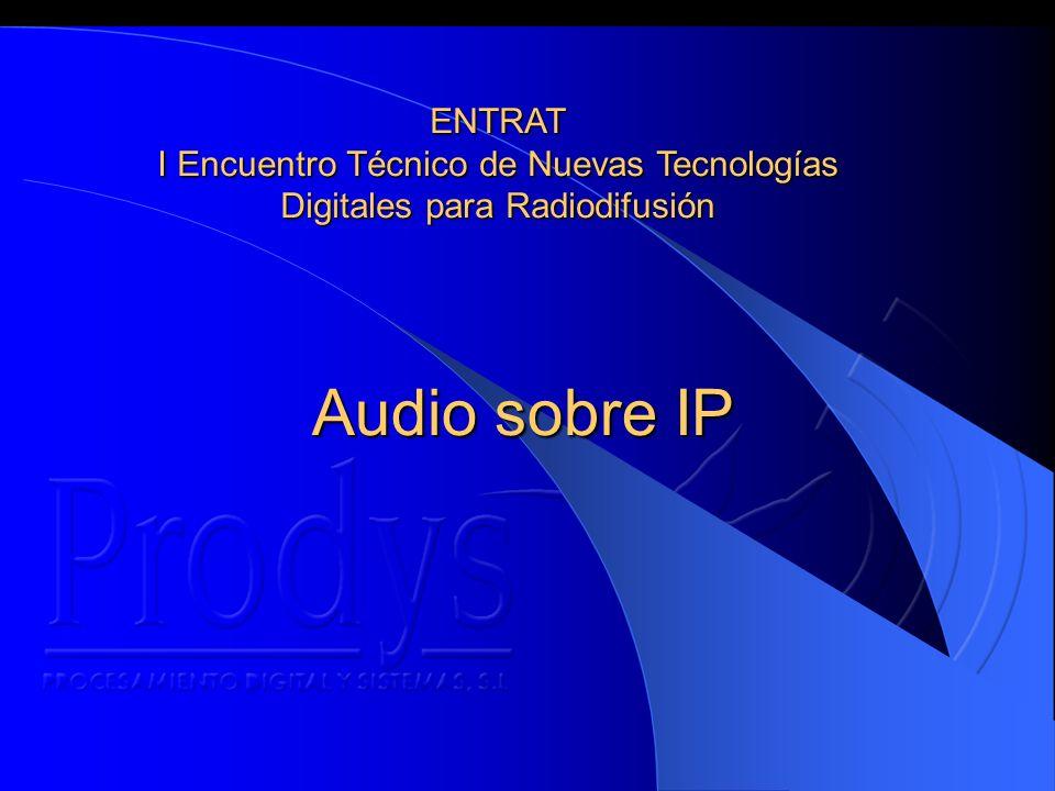 Audio sobre IP ENTRAT I Encuentro Técnico de Nuevas Tecnologías Digitales para Radiodifusión