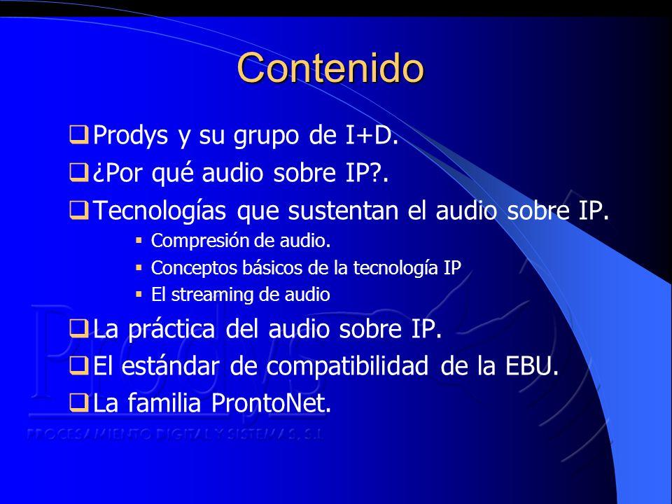 Contenido Prodys y su grupo de I+D. ¿Por qué audio sobre IP .