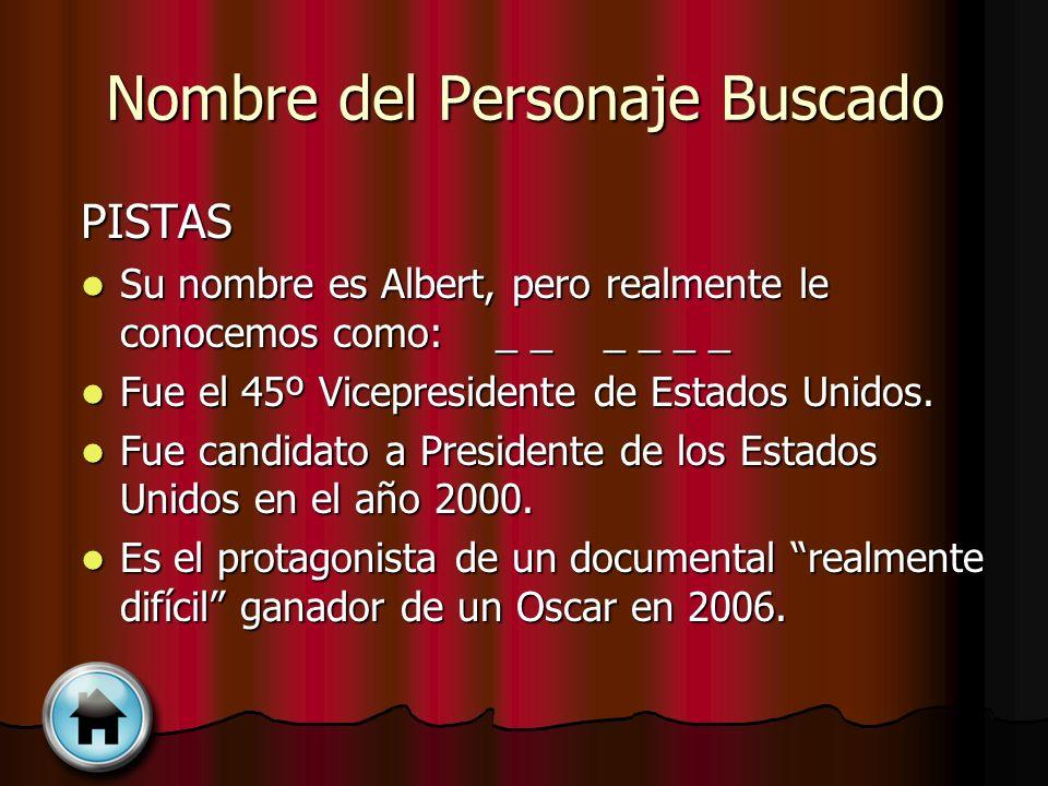 Nombre del Personaje Buscado PISTAS Su nombre es Albert, pero realmente le conocemos como: _ _ _ _ _ _ Su nombre es Albert, pero realmente le conocemo
