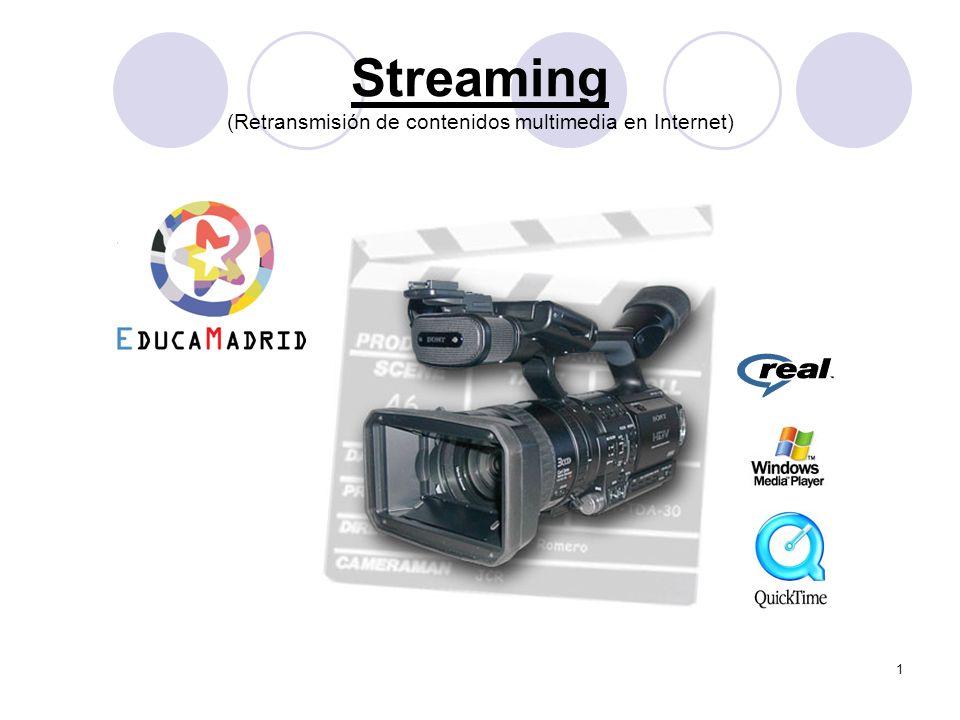 1 Streaming (Retransmisión de contenidos multimedia en Internet)