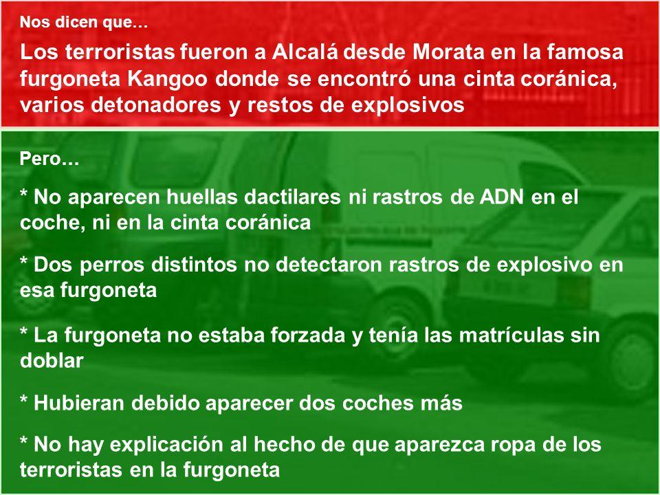 Los terroristas fueron a Alcalá desde Morata en la famosa furgoneta Kangoo donde se encontró una cinta coránica, varios detonadores y restos de explos