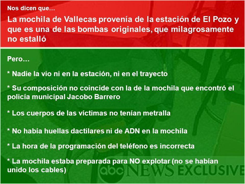 La mochila de Vallecas provenía de la estación de El Pozo y que es una de las bombas originales, que milagrosamente no estalló Pero… * Nadie la vio ni