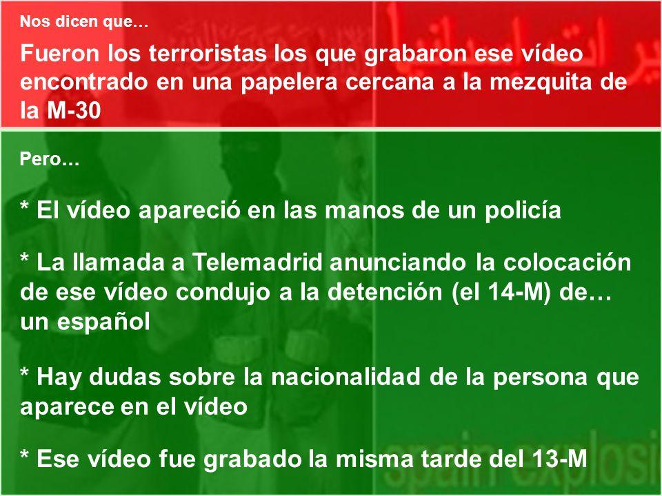Fueron los terroristas los que grabaron ese vídeo encontrado en una papelera cercana a la mezquita de la M-30 Pero… * El vídeo apareció en las manos d