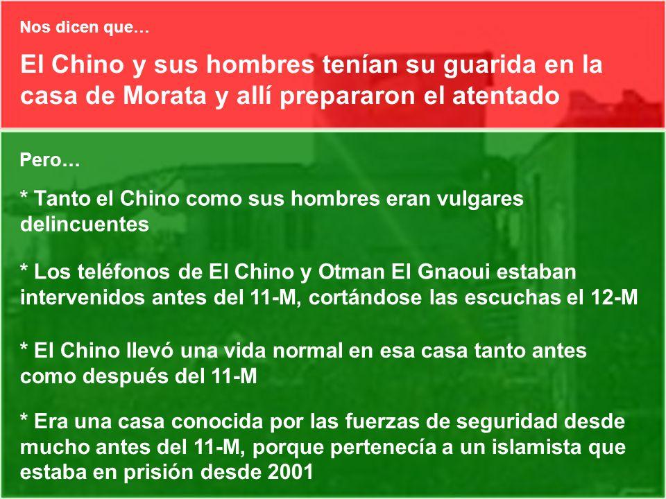 El Chino y sus hombres tenían su guarida en la casa de Morata y allí prepararon el atentado Pero… * Tanto el Chino como sus hombres eran vulgares deli