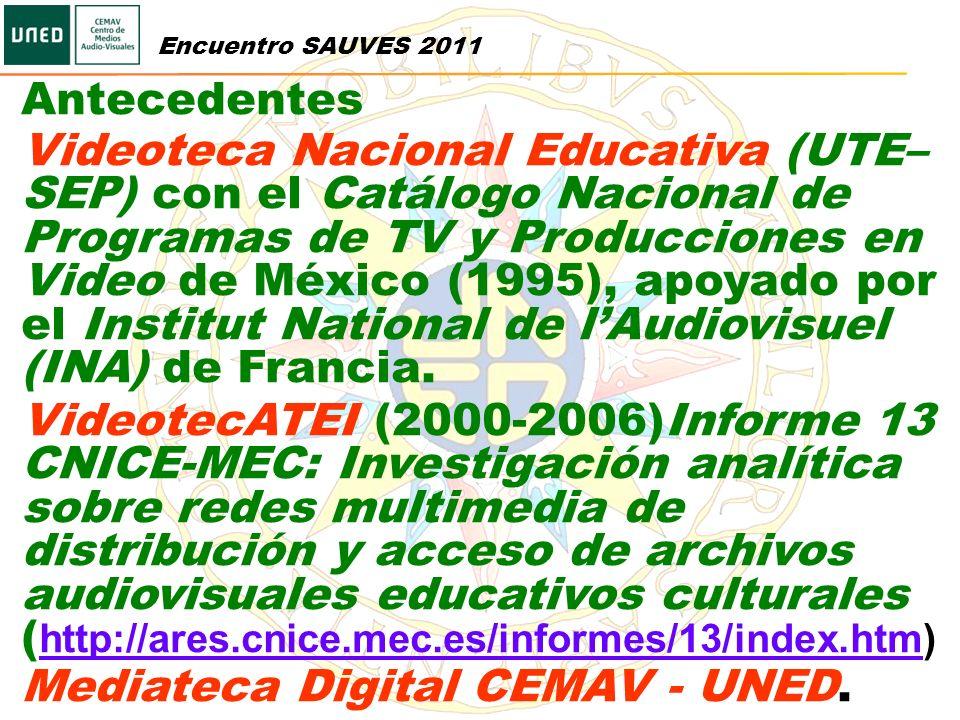 Encuentro SAUVES 2011 Antecedentes Videoteca Nacional Educativa (UTE– SEP) con el Catálogo Nacional de Programas de TV y Producciones en Video de Méxi