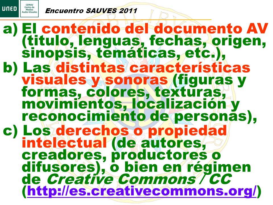 Encuentro SAUVES 2011 a)El contenido del documento AV (titulo, lenguas, fechas, origen, sinopsis, temáticas, etc.), b) Las distintas características v