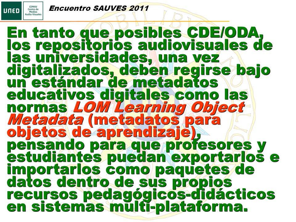 En tanto que posibles CDE/ODA, los repositorios audiovisuales de las universidades, una vez digitalizados, deben regirse bajo un estándar de metadatos