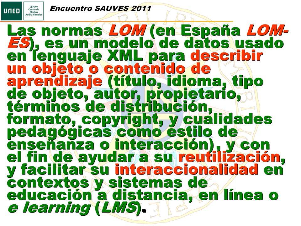 Las normas LOM (en España LOM- ES), es un modelo de datos usado en lenguaje XML para describir un objeto o contenido de aprendizaje (título, idioma, t