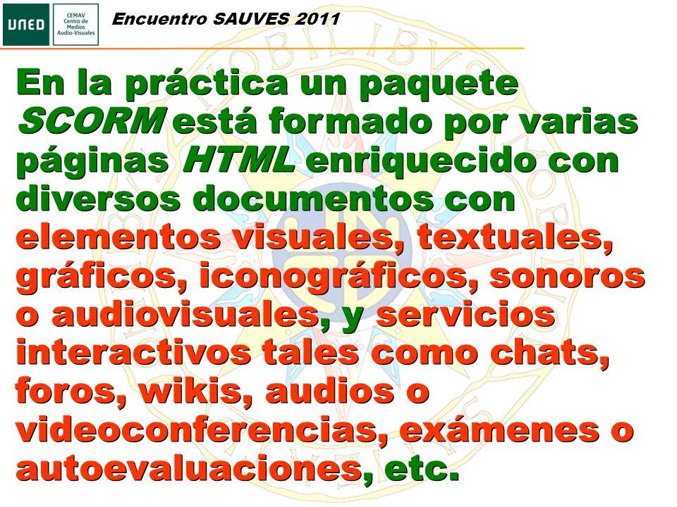 En la práctica un paquete SCORM está formado por varias páginas HTML enriquecido con diversos documentos con elementos visuales, textuales, gráficos,