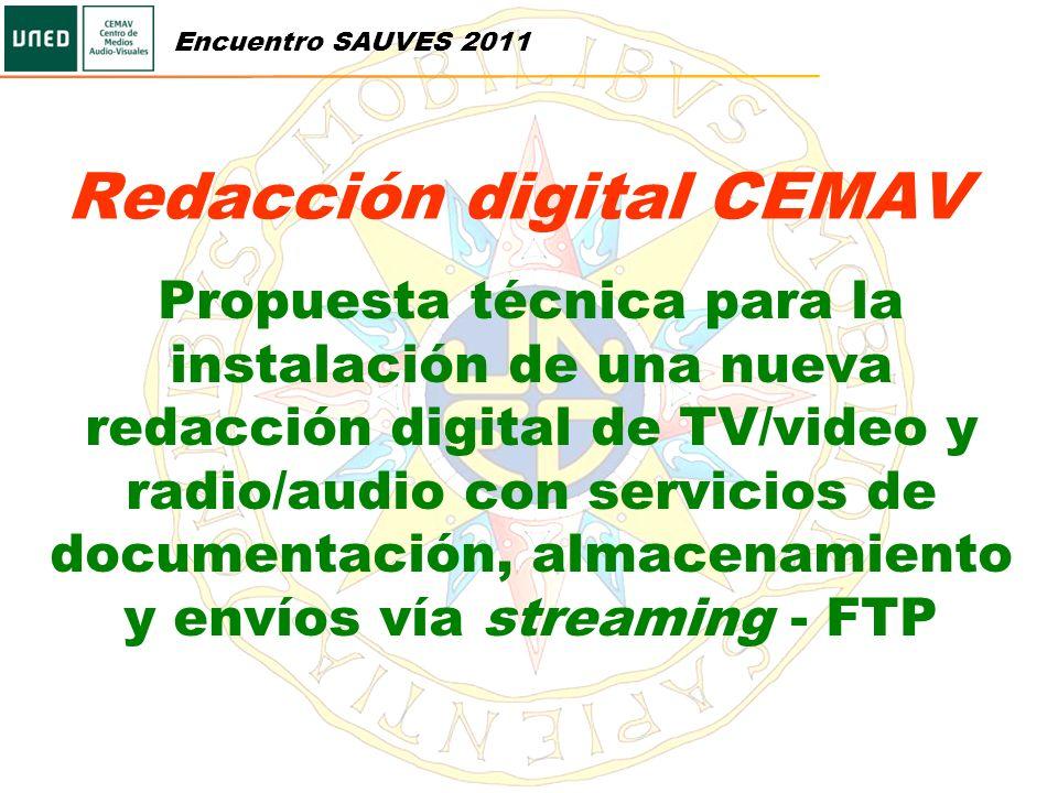 Redacción digital CEMAV Propuesta técnica para la instalación de una nueva redacción digital de TV/video y radio/audio con servicios de documentación,