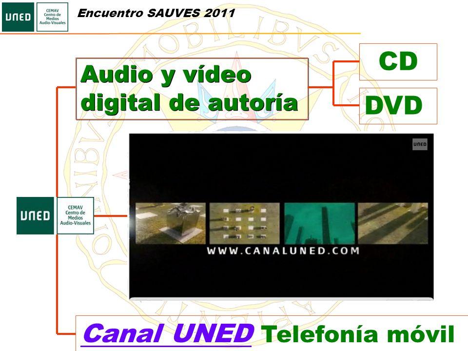 Audio y vídeo digital de autoría CD DVD Canal UNEDCanal UNED Telefonía móvil Encuentro SAUVES 2011