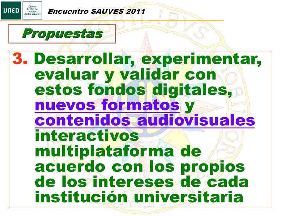 3. Desarrollar, experimentar, evaluar y validar con estos fondos digitales, nuevos formatos y contenidos audiovisuales interactivos multiplataforma de