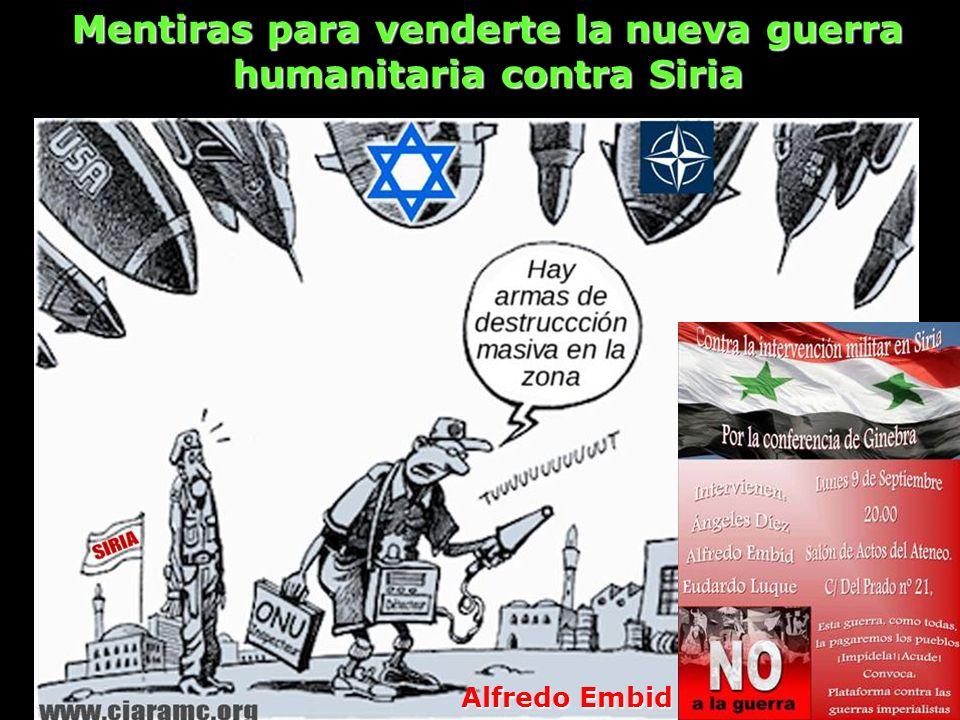 Mentiras para venderte la nueva guerra humanitaria contra Siria Alfredo Embid