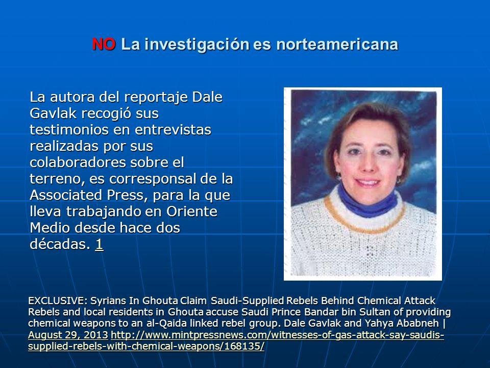 NO La investigación es norteamericana La autora del reportaje Dale Gavlak recogió sus testimonios en entrevistas realizadas por sus colaboradores sobr