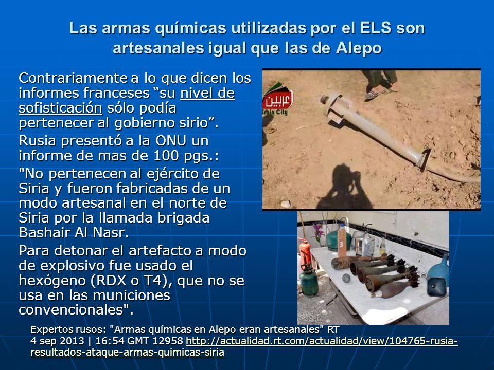 Las armas químicas utilizadas por el ELS son artesanales igual que las de Alepo Contrariamente a lo que dicen los informes franceses su nivel de sofis