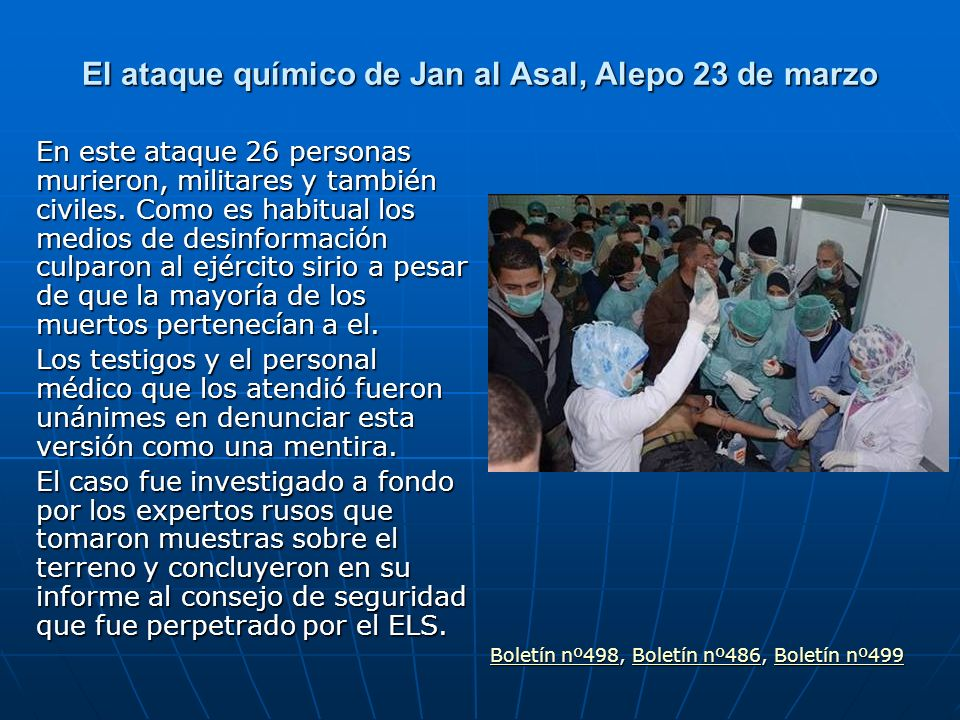 El ataque químico de Jan al Asal, Alepo 23 de marzo En este ataque 26 personas murieron, militares y también civiles. Como es habitual los medios de d