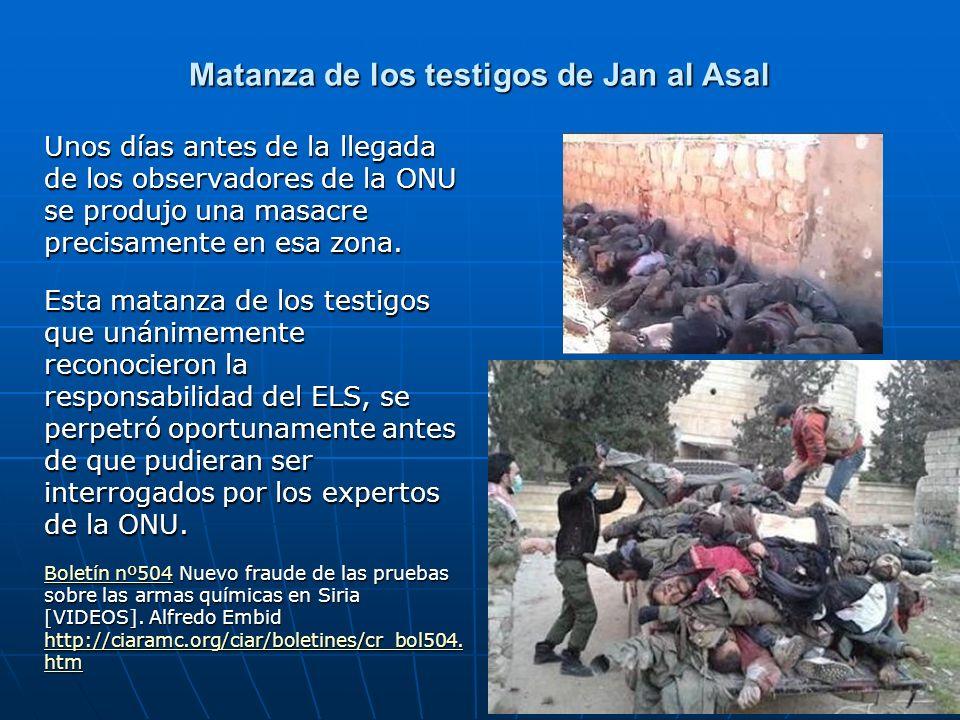 Matanza de los testigos de Jan al Asal Unos días antes de la llegada de los observadores de la ONU se produjo una masacre precisamente en esa zona. Es