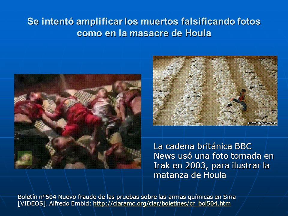 Se intentó amplificar los muertos falsificando fotos como en la masacre de Houla Boletín nº504 Nuevo fraude de las pruebas sobre las armas químicas en