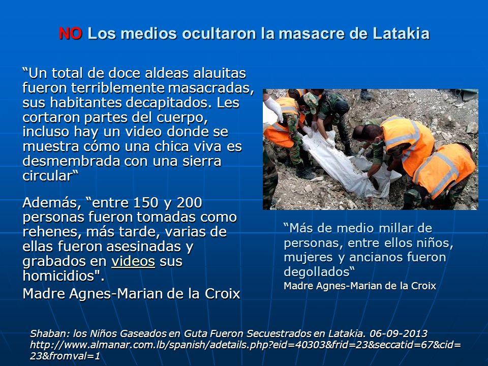 NO Los medios ocultaron la masacre de Latakia Un total de doce aldeas alauitas fueron terriblemente masacradas, sus habitantes decapitados. Les cortar
