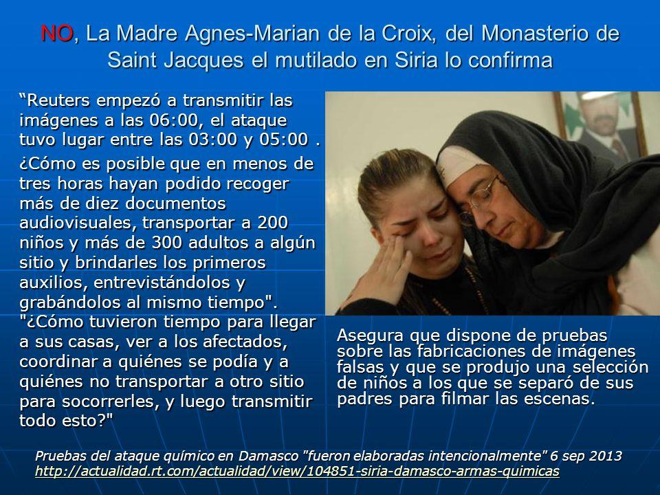 NO, La Madre Agnes-Marian de la Croix, del Monasterio de Saint Jacques el mutilado en Siria lo confirma Reuters empezó a transmitir las imágenes a las