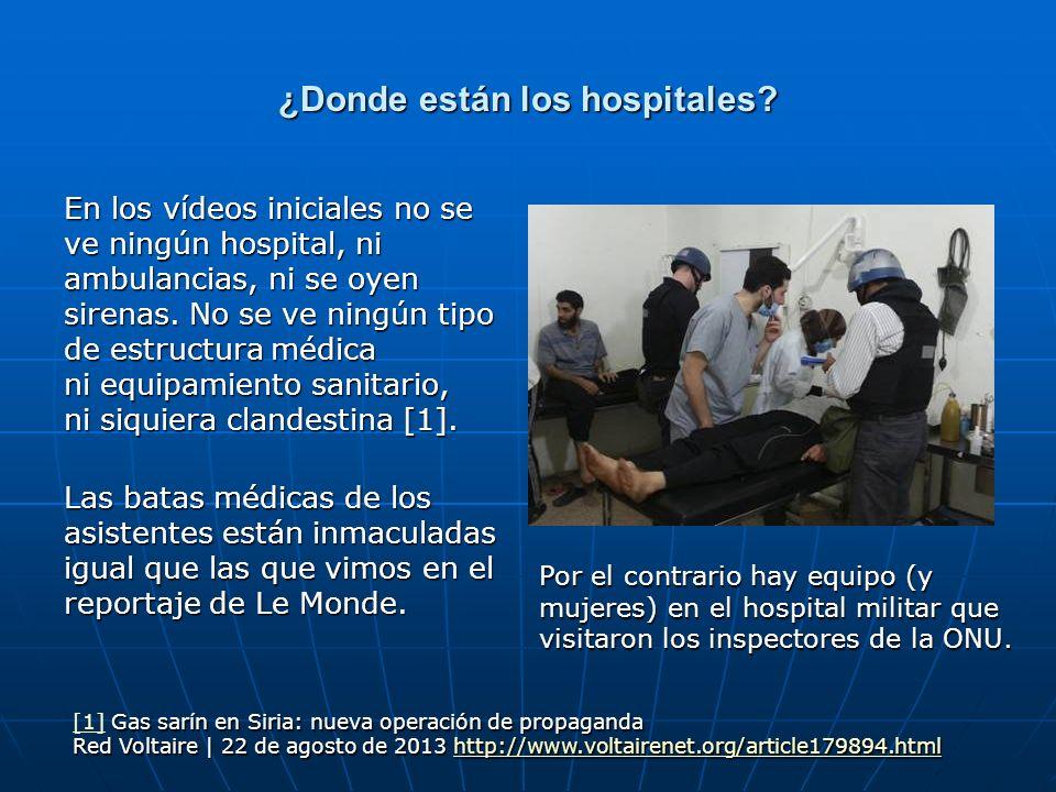 ¿Donde están los hospitales? En los vídeos iniciales no se ve ningún hospital, ni ambulancias, ni se oyen sirenas. No se ve ningún tipo de estructura