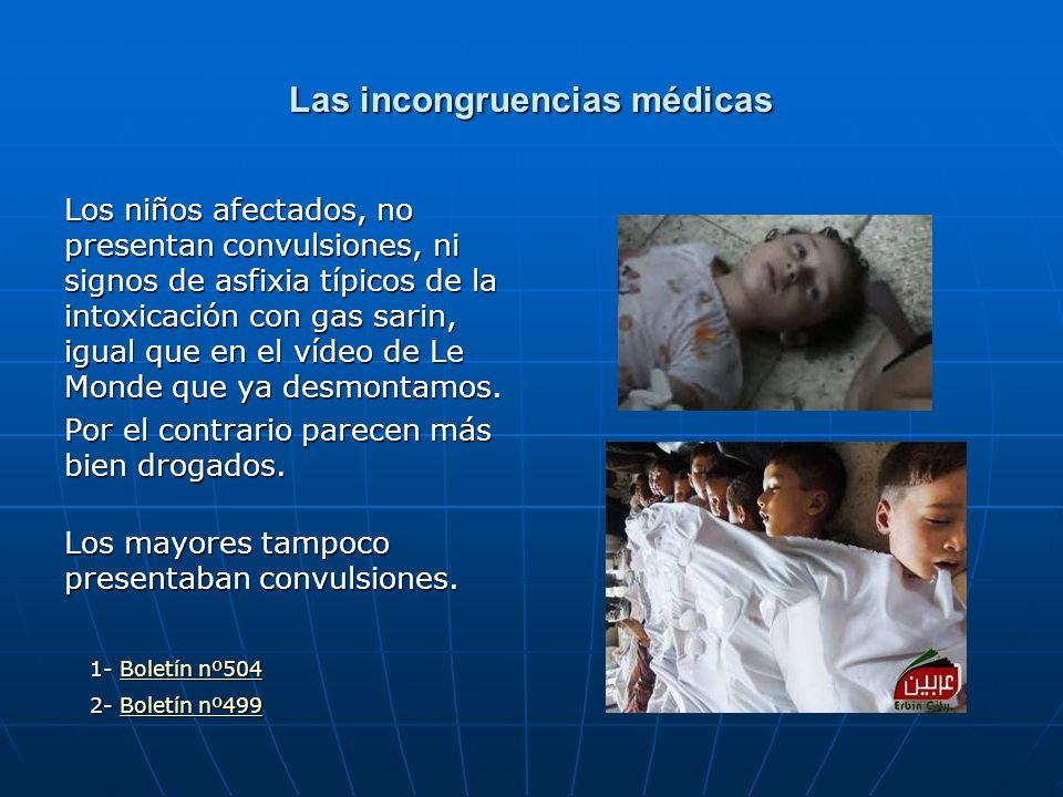 Las incongruencias médicas Los niños afectados, no presentan convulsiones, ni signos de asfixia típicos de la intoxicación con gas sarin, igual que en
