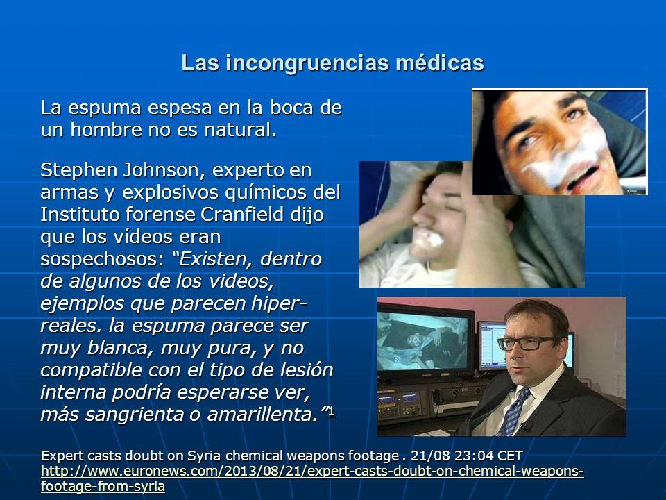 Las incongruencias médicas La espuma espesa en la boca de un hombre no es natural. Stephen Johnson, experto en armas y explosivos químicos del Institu