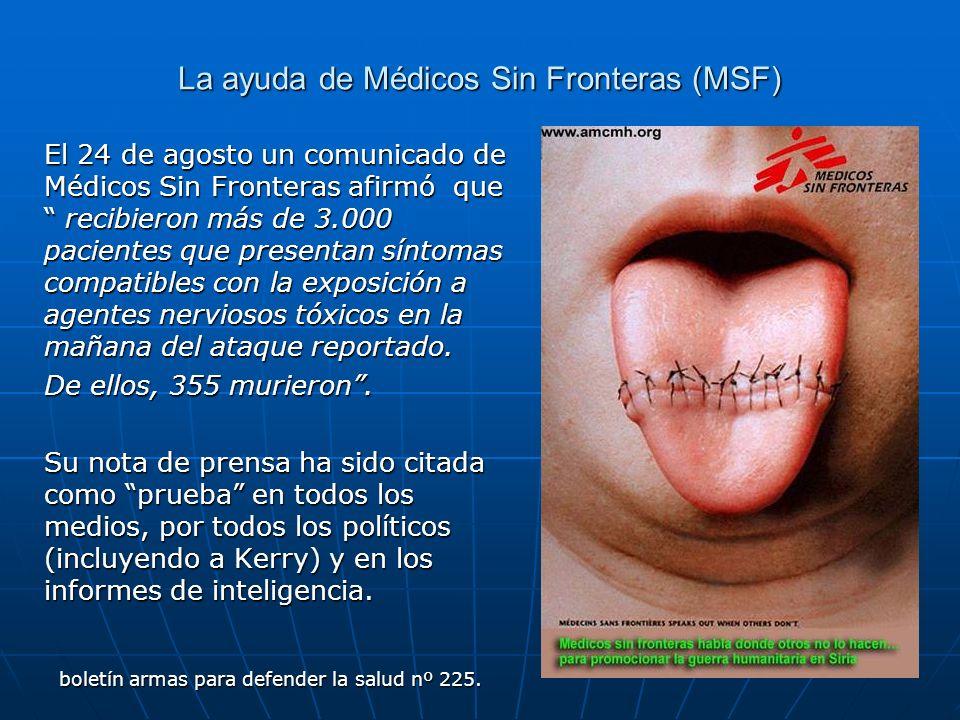 La ayuda de Médicos Sin Fronteras (MSF) El 24 de agosto un comunicado de Médicos Sin Fronteras afirmó que recibieron más de 3.000 pacientes que presen