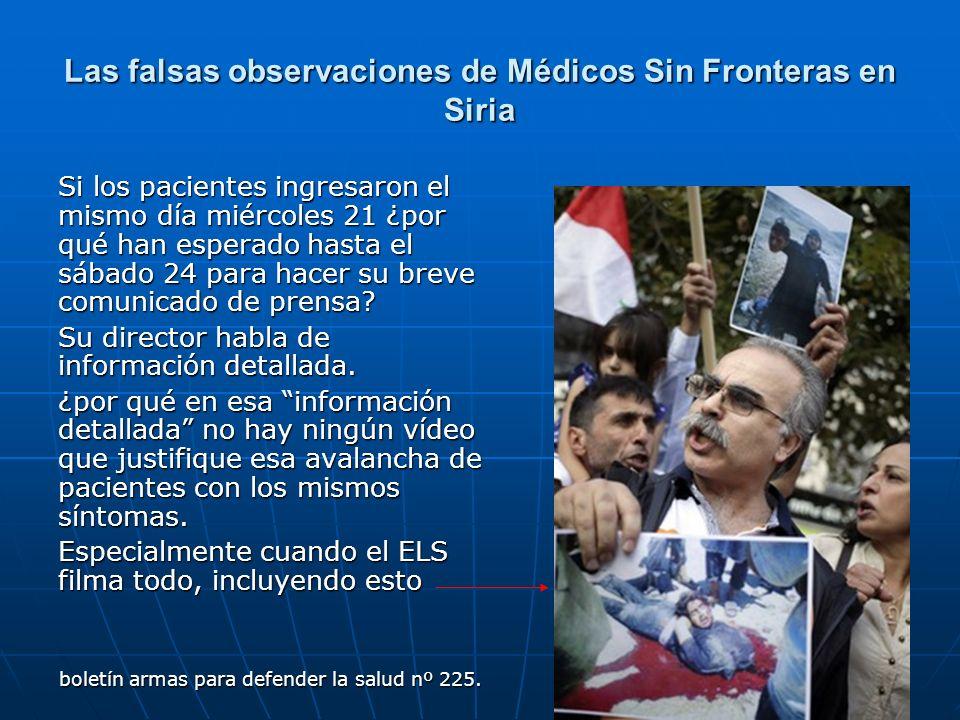 Las falsas observaciones de Médicos Sin Fronteras en Siria Si los pacientes ingresaron el mismo día miércoles 21 ¿por qué han esperado hasta el sábado