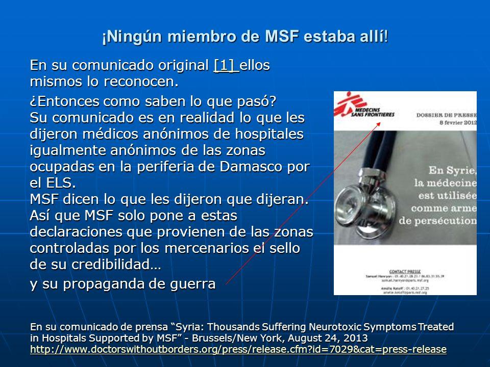 ¡Ningún miembro de MSF estaba allí! En su comunicado original [1] ellos mismos lo reconocen. [1] ¿Entonces como saben lo que pasó? Su comunicado es en