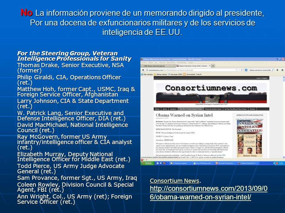 No La información proviene de un memorando dirigido al presidente, Por una docena de exfuncionarios militares y de los servicios de inteligencia de EE