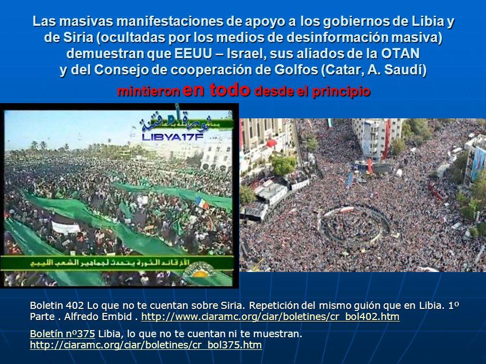 Las masivas manifestaciones de apoyo a los gobiernos de Libia y de Siria (ocultadas por los medios de desinformación masiva) demuestran que EEUU – Isr