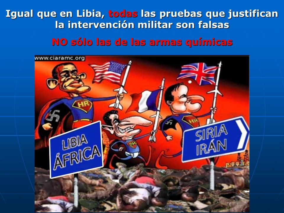 Igual que en Libia, todas las pruebas que justifican la intervención militar son falsas NO sólo las de las armas químicas